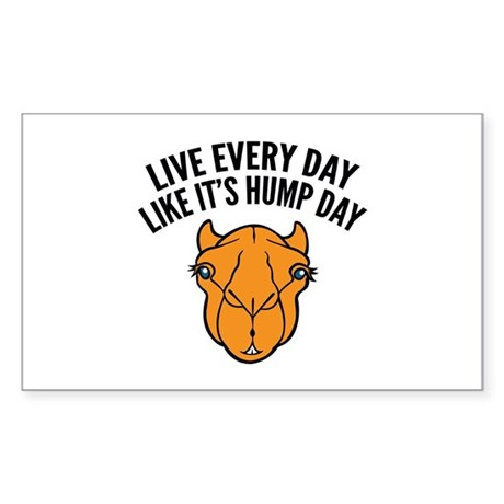 Live Every Day Like It's Hump Day Sticker (Rectang
