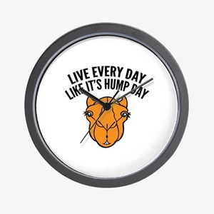 Live Every Day Like It's Hump Day Wall Clock