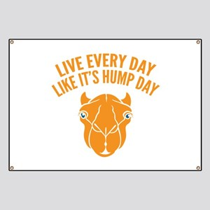 Live Every Day Like It's Hump Day Banner