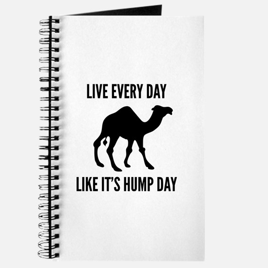 Live Every Day Like It's Hump Day Journal