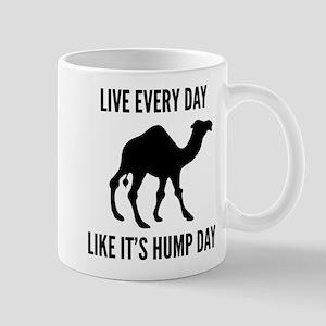 Live Every Day Like It's Hump Day Mug