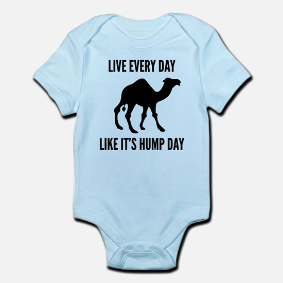 Live Every Day Like It's Hump Day Infant Bodysuit