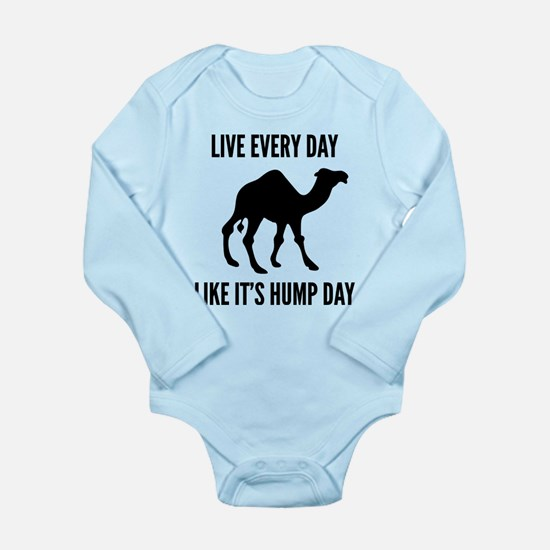 Live Every Day Like It's Hump Day Long Sleeve Infa