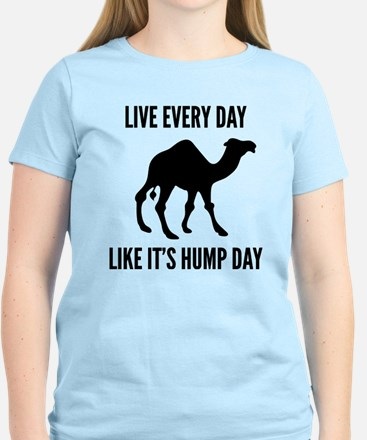 Live Every Day Like It's Hump Day Women's Light T-
