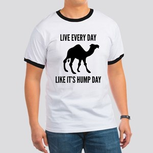 Live Every Day Like It's Hump Day Ringer T