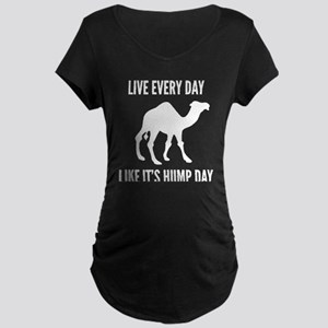 Live Every Day Like It's Hump Day Maternity Dark T