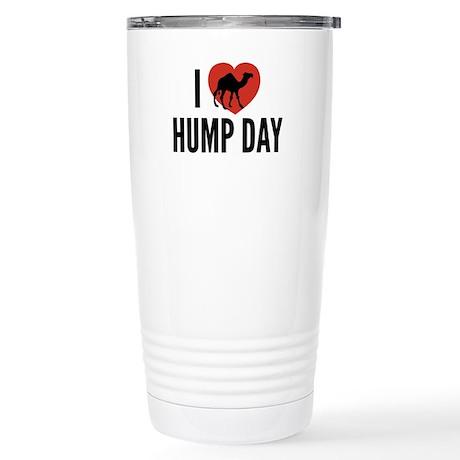 I Love Hump Day Stainless Steel Travel Mug