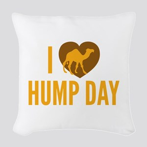 I Love Hump Day Woven Throw Pillow