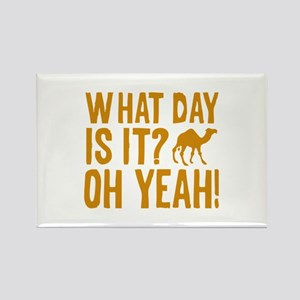 What Day Is It? Oh Yeah! Rectangle Magnet