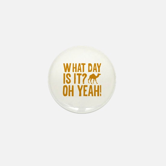 What Day Is It? Oh Yeah! Mini Button (10 pack)
