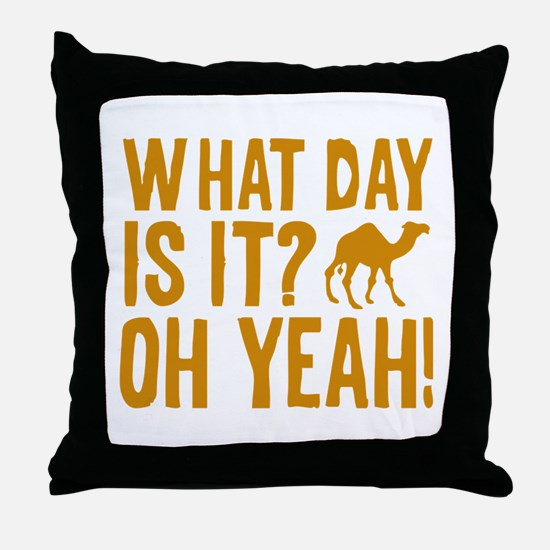 What Day Is It? Oh Yeah! Throw Pillow