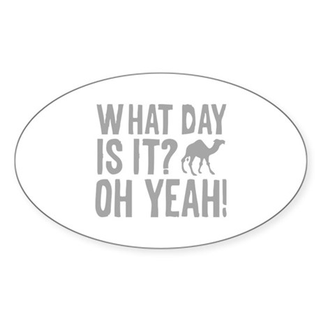What Day Is It? Oh Yeah! Sticker (Oval 10 pk)