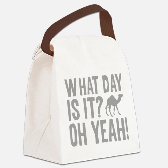 What Day Is It? Oh Yeah! Canvas Lunch Bag