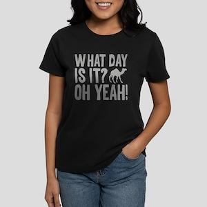 What Day Is It? Oh Yeah! Women's Dark T-Shirt