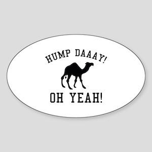 Hump Daaay! Oh Yeah! Sticker (Oval)