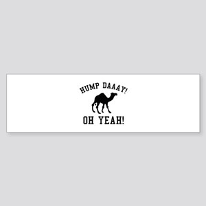 Hump Daaay! Oh Yeah! Sticker (Bumper)