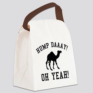 Hump Daaay! Oh Yeah! Canvas Lunch Bag