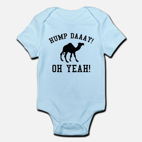 Hump Daaay! Oh Yeah! Infant Bodysuit