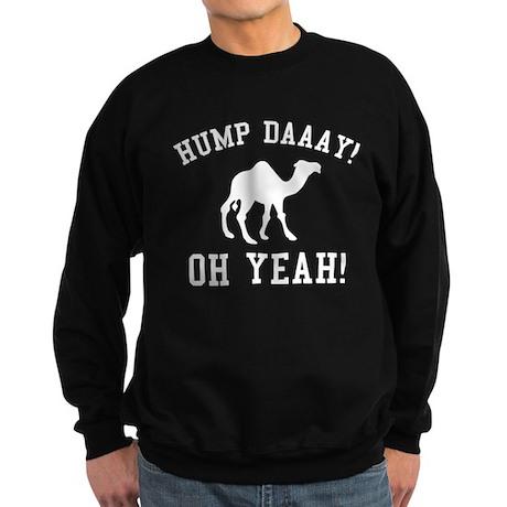 Hump Daaay! Oh Yeah! Sweatshirt (dark)