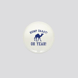 Hump Daaay! Oh Yeah! Mini Button