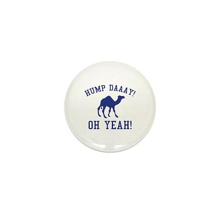 Hump Daaay! Oh Yeah! Mini Button (10 pack)