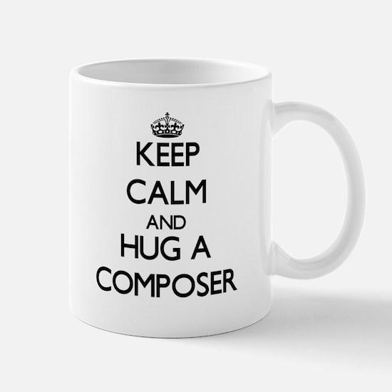 Keep Calm and Hug a Composer Mugs