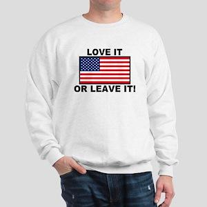 Love It or Leave It Sweatshirt