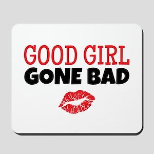 Good Girl Gone Bad Mousepad