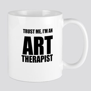 Trust Me, Im An Art Therapist Mugs