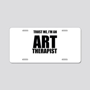 Trust Me, Im An Art Therapist Aluminum License Pla