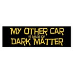 My Other Car Is Made of Dark Matter Bumper Sticker