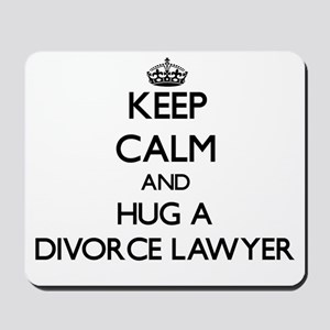Keep Calm and Hug a Divorce Lawyer Mousepad