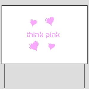 think pink, hearts Yard Sign