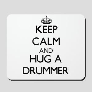 Keep Calm and Hug a Drummer Mousepad