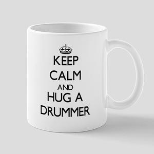 Keep Calm and Hug a Drummer Mugs