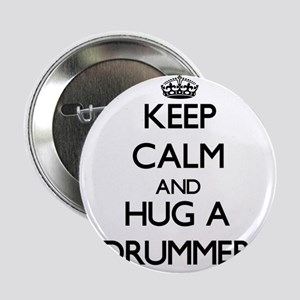 "Keep Calm and Hug a Drummer 2.25"" Button"