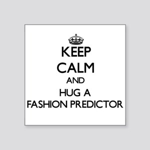 Keep Calm and Hug a Fashion Predictor Sticker