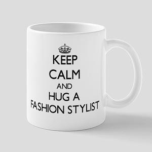 Keep Calm and Hug a Fashion Stylist Mugs
