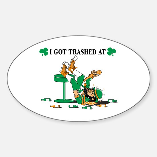 I Got Trashed At... Oval Decal