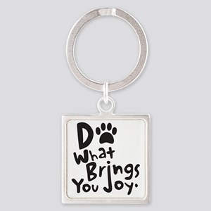 Do What Brings You Joy Square Keychain
