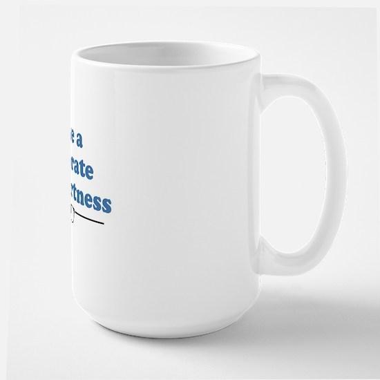 I have a doctorate in smartness Large Mug