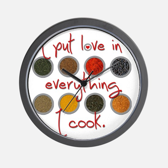 I put love in everything I cook Wall Clock
