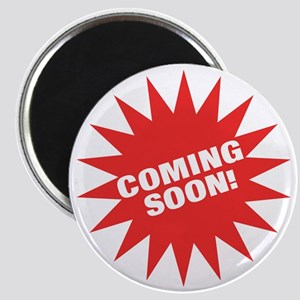 Coming Soon Magnet