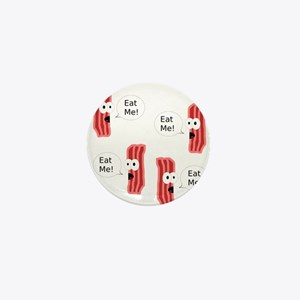 Eat Me Bacon Mini Button