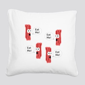 Eat Me Bacon Square Canvas Pillow