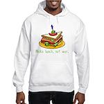 Make Lunch Not War Hooded Sweatshirt
