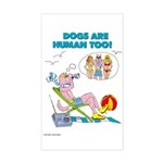 DOGS ARE HUMAN TOO! (b) Sticker (Rect.)