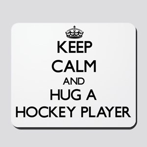 Keep Calm and Hug a Hockey Player Mousepad