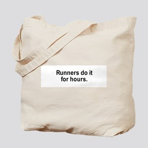 Runners do it for hours / Gym humor Tote Bag
