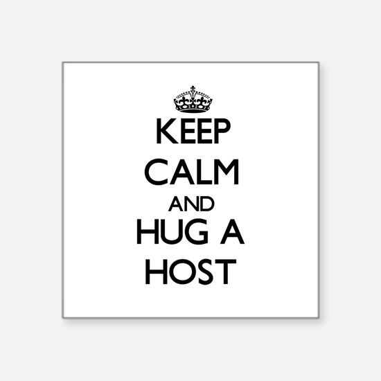 Keep Calm and Hug a Host Sticker